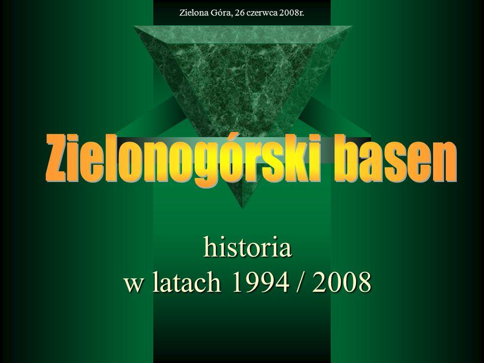 Zielona Góra, 26 czerwca 2008r. historia w latach 1994 / 2008