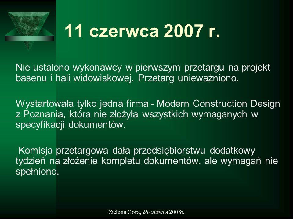 Zielona Góra, 26 czerwca 2008r. 11 czerwca 2007 r. Nie ustalono wykonawcy w pierwszym przetargu na projekt basenu i hali widowiskowej. Przetarg uniewa