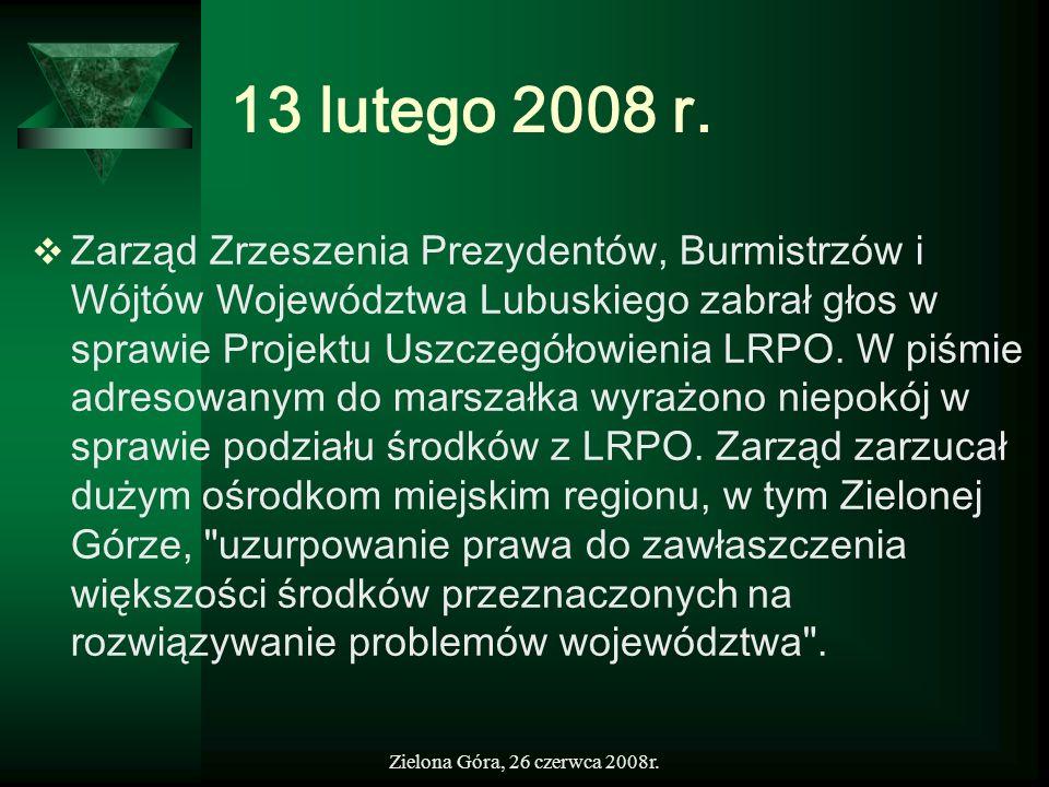 Zielona Góra, 26 czerwca 2008r. 13 lutego 2008 r. Zarząd Zrzeszenia Prezydentów, Burmistrzów i Wójtów Województwa Lubuskiego zabrał głos w sprawie Pro