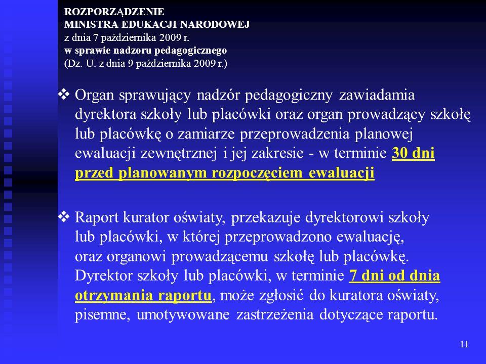 11 ROZPORZĄDZENIE MINISTRA EDUKACJI NARODOWEJ z dnia 7 października 2009 r. w sprawie nadzoru pedagogicznego (Dz. U. z dnia 9 października 2009 r.) Or