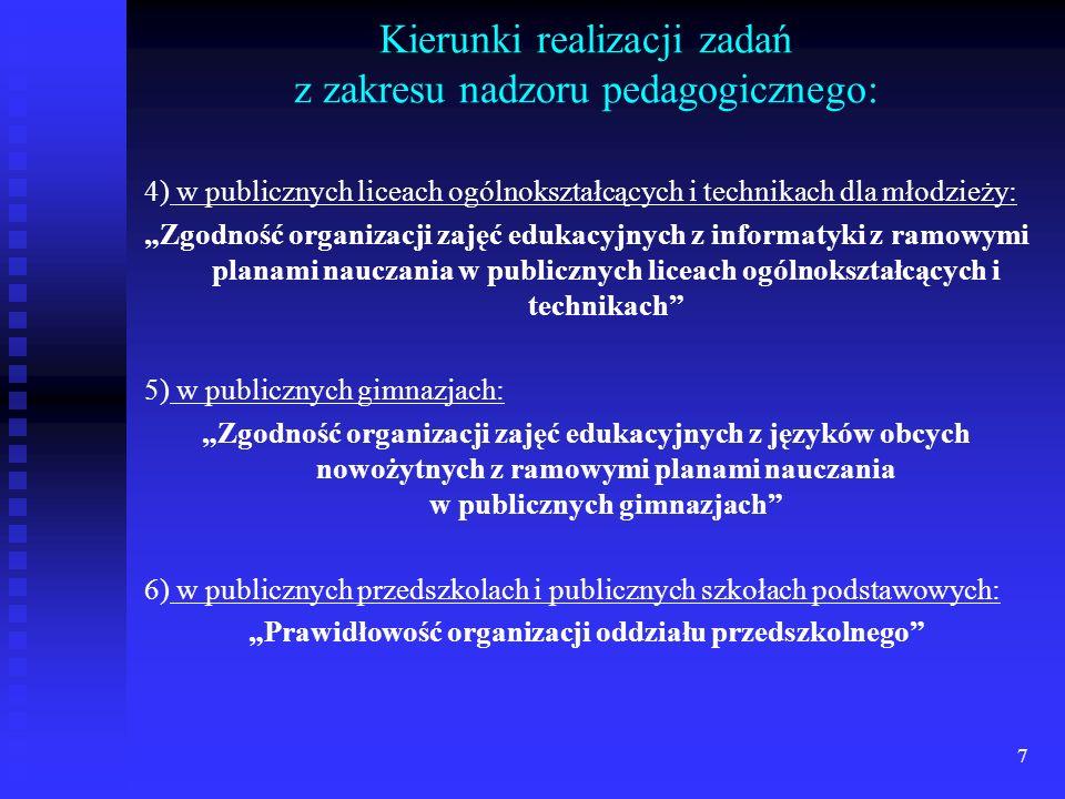 7 Kierunki realizacji zadań z zakresu nadzoru pedagogicznego: 4) w publicznych liceach ogólnokształcących i technikach dla młodzieży: Zgodność organiz