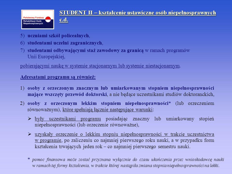5)uczniami szkół policealnych, 6)studentami uczelni zagranicznych, 7)studentami odbywającymi staż zawodowy za granicą w ramach programów Unii Europejs