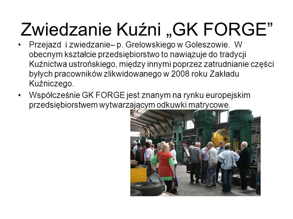 Zwiedzanie Kuźni GK FORGE Przejazd i zwiedzanie– p.