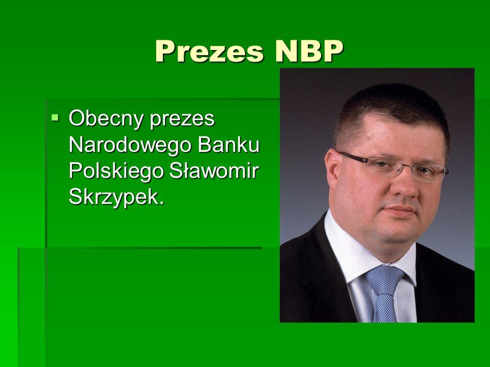 Prezes NBP Obecny prezes Narodowego Banku Polskiego Sławomir Skrzypek. Obecny prezes Narodowego Banku Polskiego Sławomir Skrzypek.