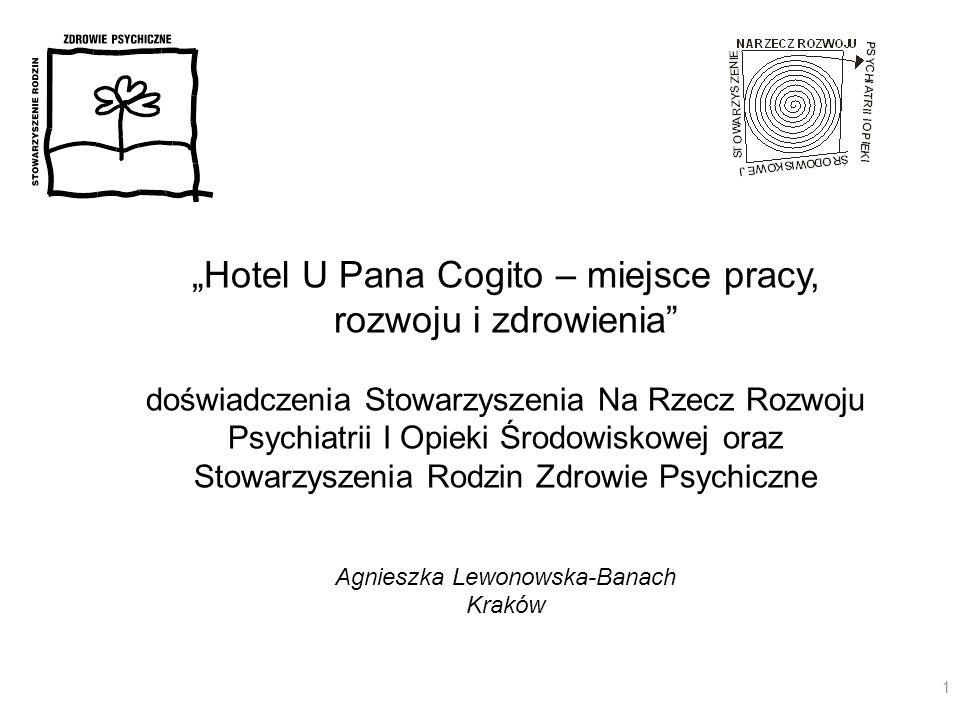 Hotel U Pana Cogito – miejsce pracy, rozwoju i zdrowienia doświadczenia Stowarzyszenia Na Rzecz Rozwoju Psychiatrii I Opieki Środowiskowej oraz Stowar