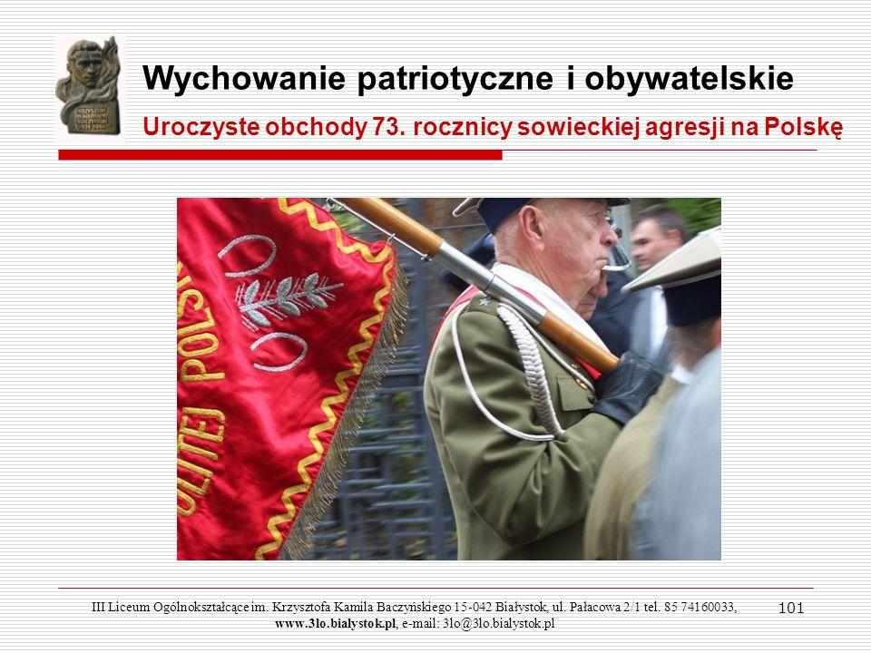 101 Wychowanie patriotyczne i obywatelskie Uroczyste obchody 73. rocznicy sowieckiej agresji na Polskę III Liceum Ogólnokształcące im. Krzysztofa Kami