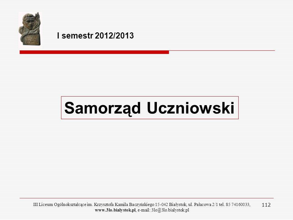 III Liceum Ogólnokształcące im. Krzysztofa Kamila Baczyńskiego 15-042 Białystok, ul. Pałacowa 2/1 tel. 85 74160033, www.3lo.bialystok.pl, e-mail: 3lo@