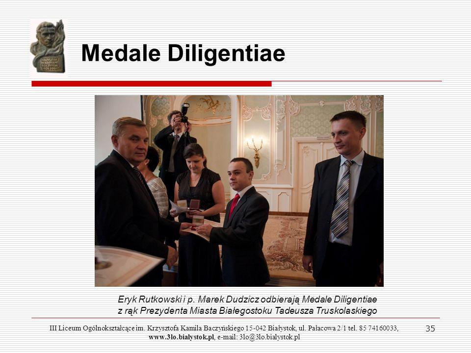 35 Medale Diligentiae Eryk Rutkowski i p. Marek Dudzicz odbierają Medale Diligentiae z rąk Prezydenta Miasta Białegostoku Tadeusza Truskolaskiego III