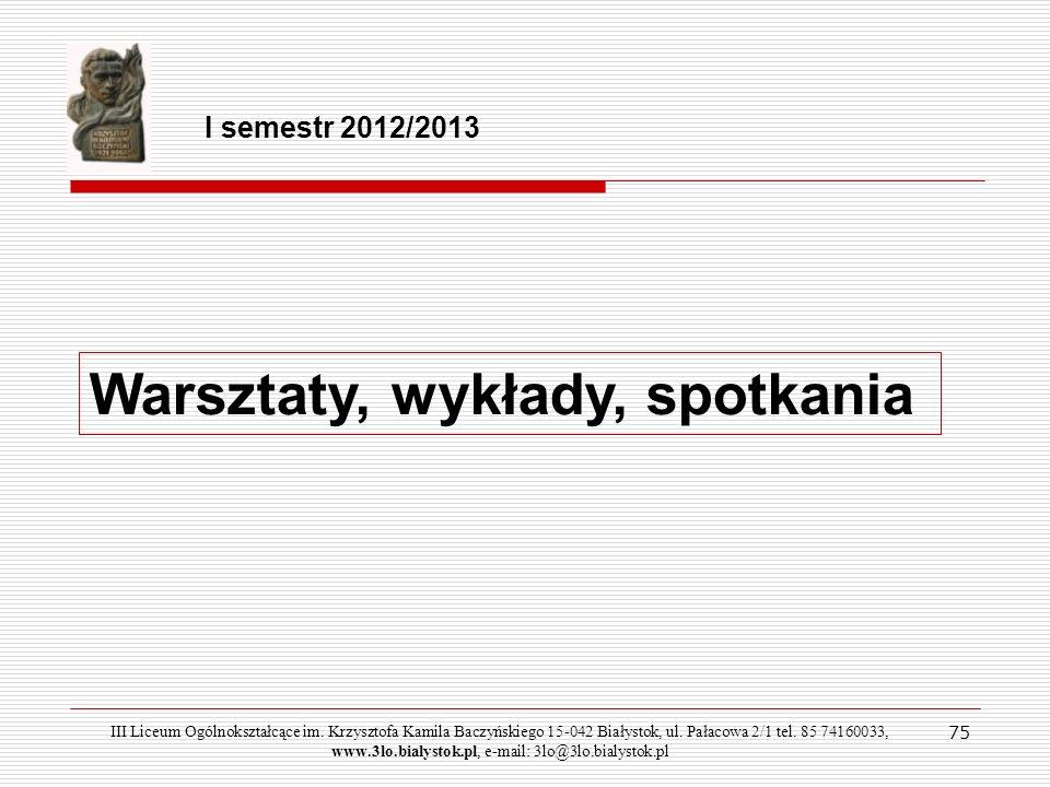 75 I semestr 2012/2013 Warsztaty, wykłady, spotkania