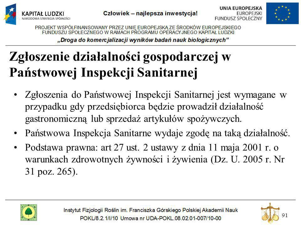 91 Zgłoszenie działalności gospodarczej w Państwowej Inspekcji Sanitarnej Zgłoszenia do Państwowej Inspekcji Sanitarnej jest wymagane w przypadku gdy