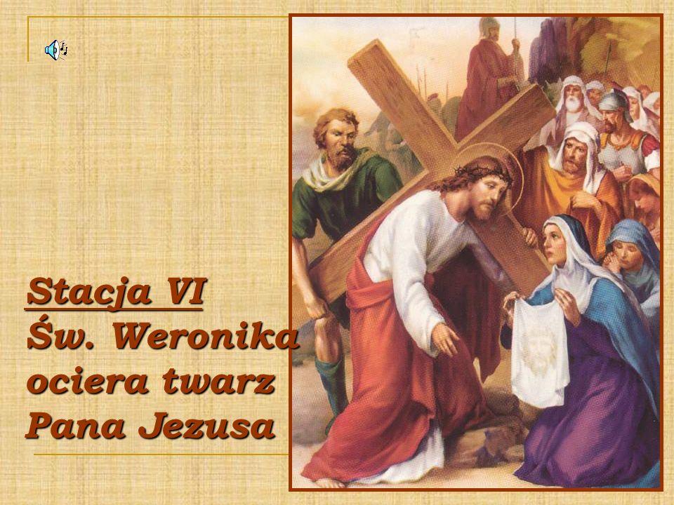 Stacja VI Św. Weronika ociera twarz Pana Jezusa