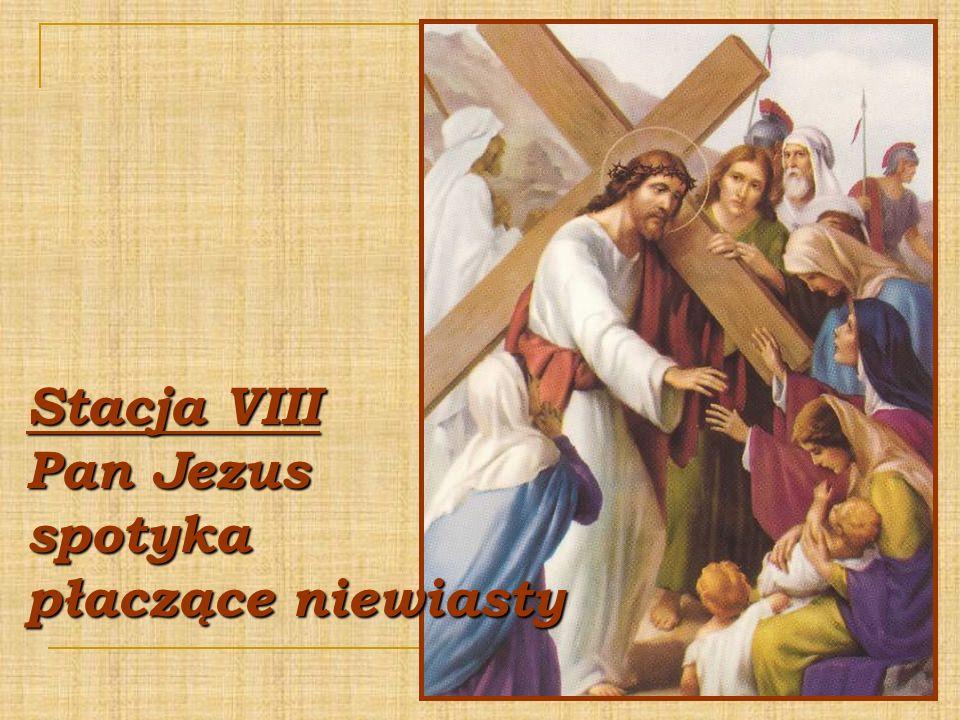 Stacja VIII Pan Jezus spotyka płaczące niewiasty