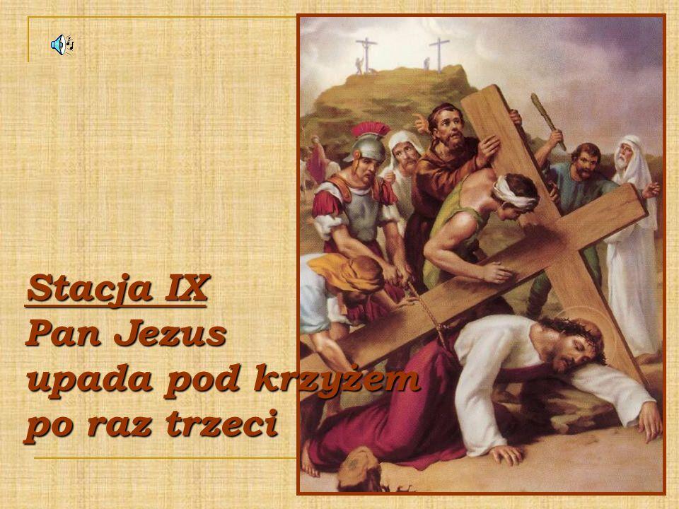 Stacja IX Pan Jezus upada pod krzyżem po raz trzeci