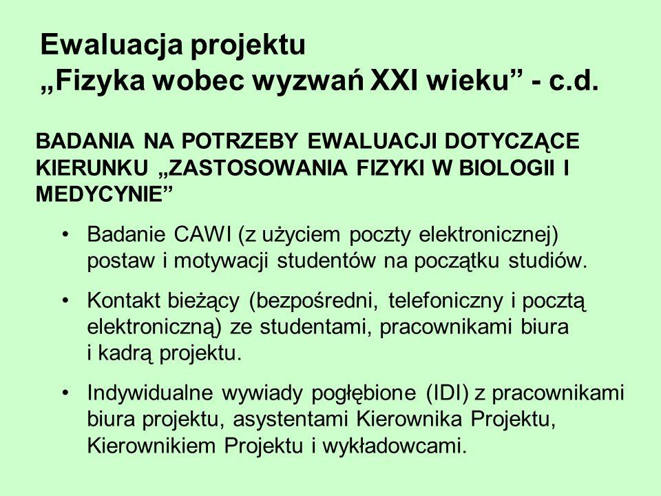 Ewaluacja projektu Fizyka wobec wyzwań XXI wieku - c.d. BADANIA NA POTRZEBY EWALUACJI DOTYCZĄCE KIERUNKU ZASTOSOWANIA FIZYKI W BIOLOGII I MEDYCYNIE Ba