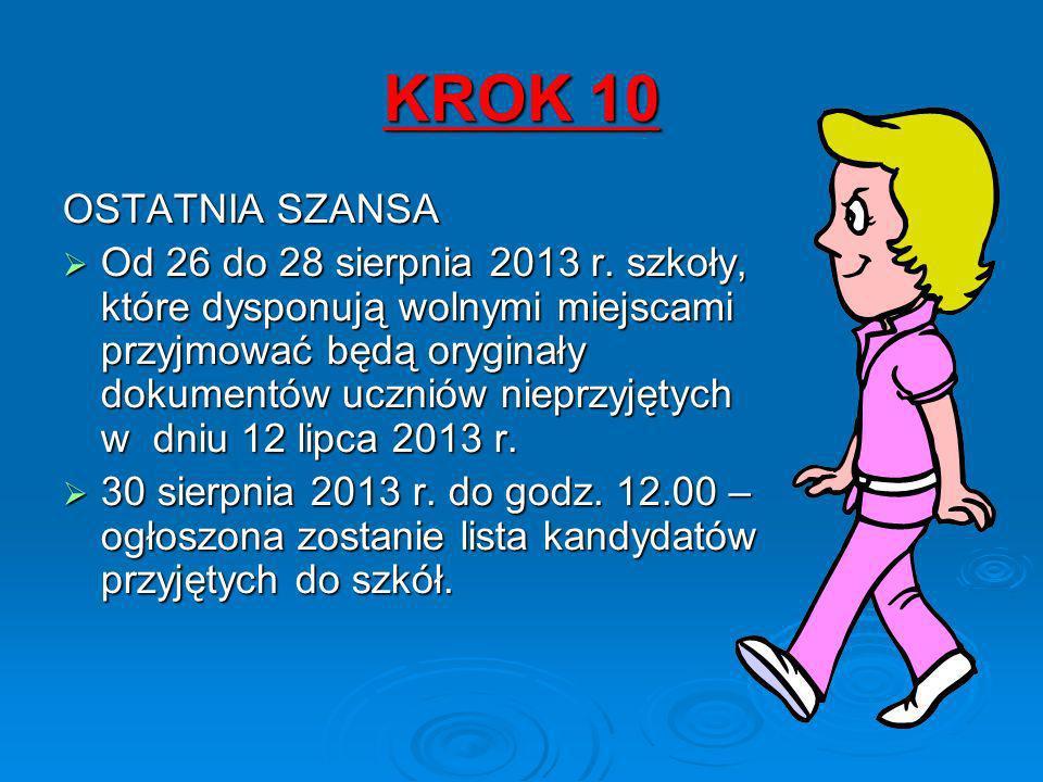 KROK 10 OSTATNIA SZANSA Od 26 do 28 sierpnia 2013 r.