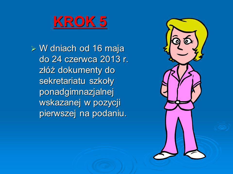 KROK 5 W dniach od 16 maja do 24 czerwca 2013 r.