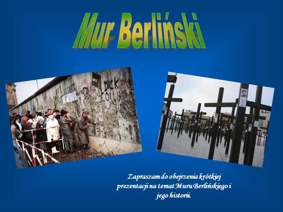 Zapraszam do obejrzenia krótkiej prezentacji na temat Muru Berlińskiego i jego historii.