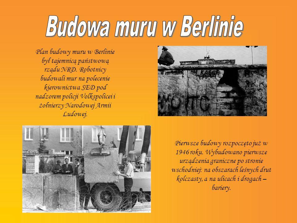 Plan budowy muru w Berlinie był tajemnicą państwową rządu NRD. Robotnicy budowali mur na polecenie kierownictwa SED pod nadzorem policji Volkspolicei