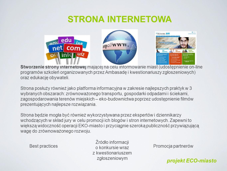 Stworzenie strony internetowej mającej na celu informowanie miast (udostępnienie on-line programów szkoleń organizowanych przez Ambasadę i kwestionariuszy zgłoszeniowych) oraz edukację obywateli.
