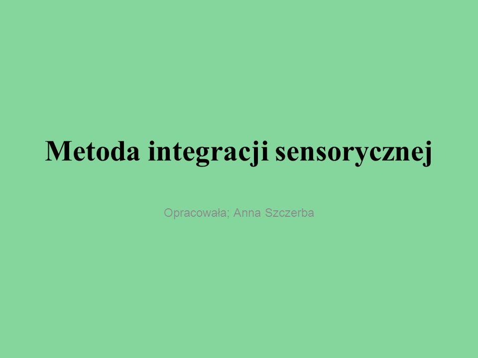 … Metoda integracji sensorycznej jest jedną z najnowszych kompleksowych metod terapeutycznych stosowanych w Polsce w odniesieniu do dzieci z opóźnieniem w rozwoju psychoruchowym i trudnościami w nauce szkolnej.