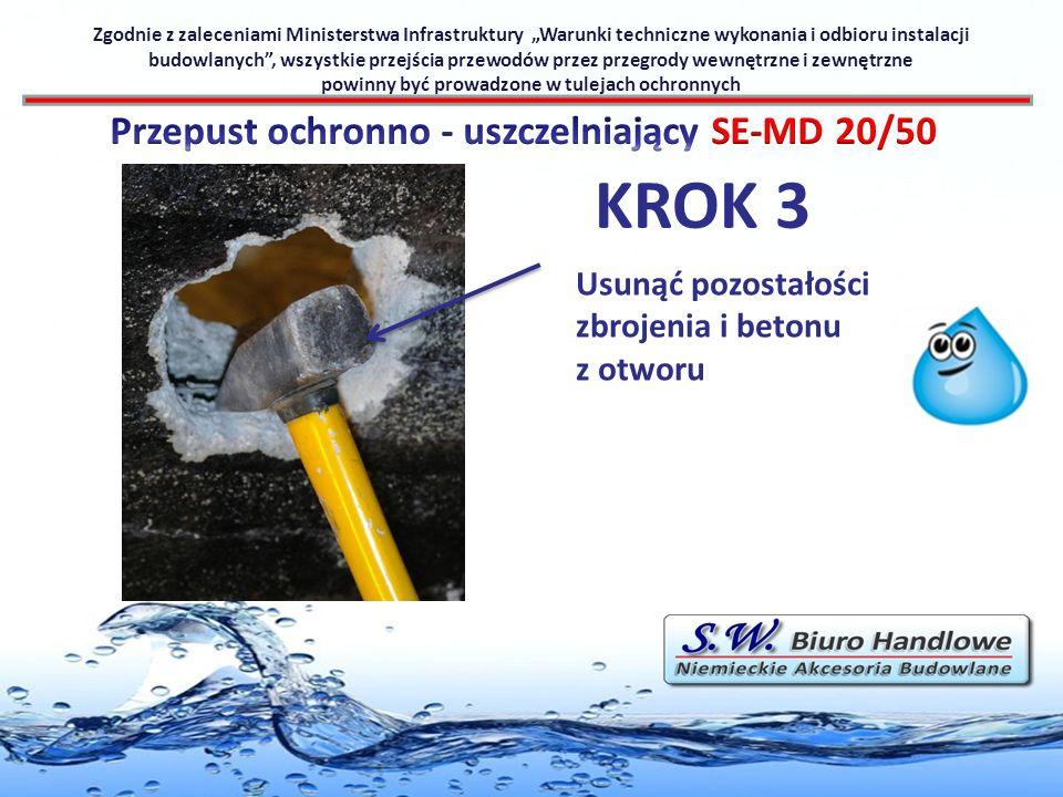 KROK 3 Usunąć pozostałości zbrojenia i betonu z otworu Zgodnie z zaleceniami Ministerstwa Infrastruktury Warunki techniczne wykonania i odbioru instal