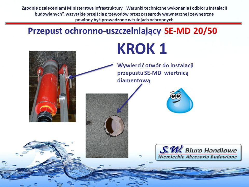 KROK 1 Wywiercić otwór do instalacji przepustu SE-MD wiertnicą diamentową Zgodnie z zaleceniami Ministerstwa Infrastruktury Warunki techniczne wykonan