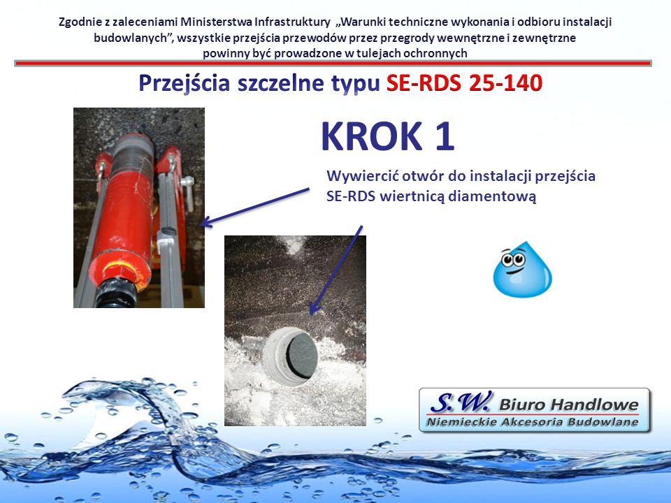 KROK 1 Wywiercić otwór do instalacji przejścia SE-RDS wiertnicą diamentową Zgodnie z zaleceniami Ministerstwa Infrastruktury Warunki techniczne wykona