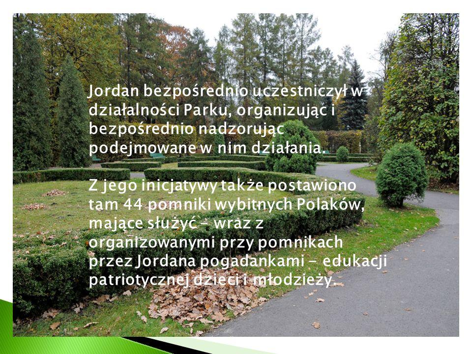 Jordan bezpośrednio uczestniczył w działalności Parku, organizując i bezpośrednio nadzorując podejmowane w nim działania. Z jego inicjatywy także post