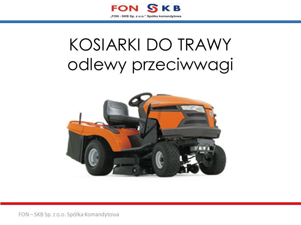 FON – SKB Sp. z o.o. Spółka Komandytowa KOSIARKI DO TRAWY odlewy przeciwwagi