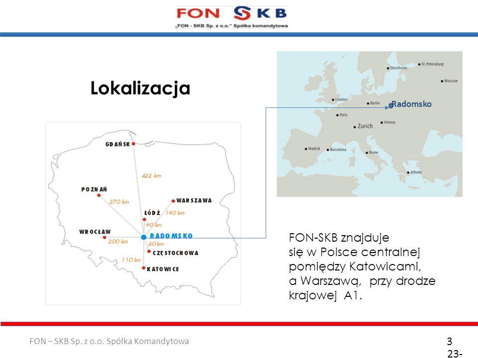 FON – SKB Sp. z o.o. Spółka Komandytowa 23- 10- 2011 3 Lokalizacja FON-SKB znajduje się w Polsce centralnej pomiędzy Katowicami, a Warszawą, przy drod