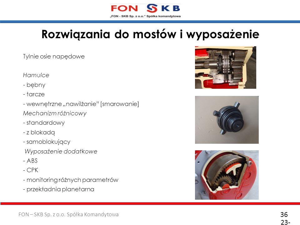 FON – SKB Sp. z o.o. Spółka Komandytowa Tylnie osie napędowe Hamulce - bębny - tarcze - wewnętrzne nawilżanie [smarowanie] Mechanizm różnicowy - stand