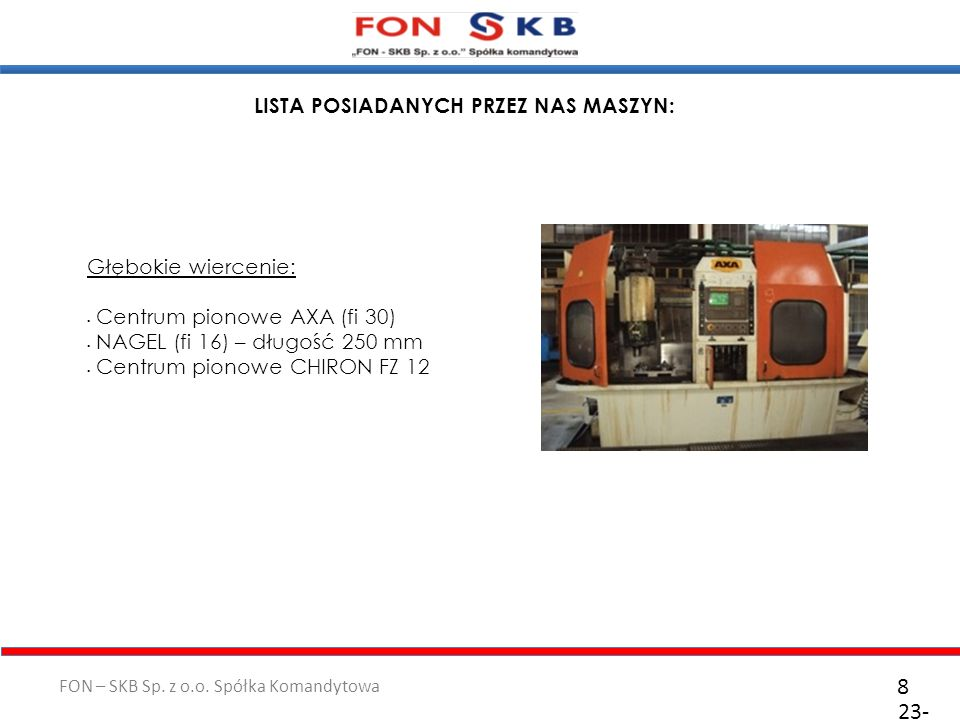 FON – SKB Sp. z o.o. Spółka Komandytowa 23- 10- 2011 29 Mosty przednie i tylnie GŁÓWNY PRODUKT