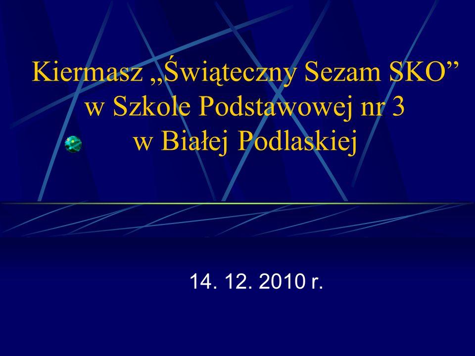 Kiermasz Świąteczny Sezam SKO w Szkole Podstawowej nr 3 w Białej Podlaskiej 14. 12. 2010 r.