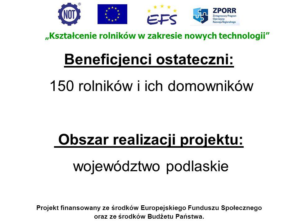 Kształcenie rolników w zakresie nowych technologii Projekt finansowany ze środków Europejskiego Funduszu Społecznego oraz ze środków Budżetu Państwa.