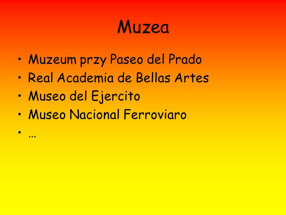 Muzea Muzeum przy Paseo del Prado Real Academia de Bellas Artes Museo del Ejercito Museo Nacional Ferroviaro …