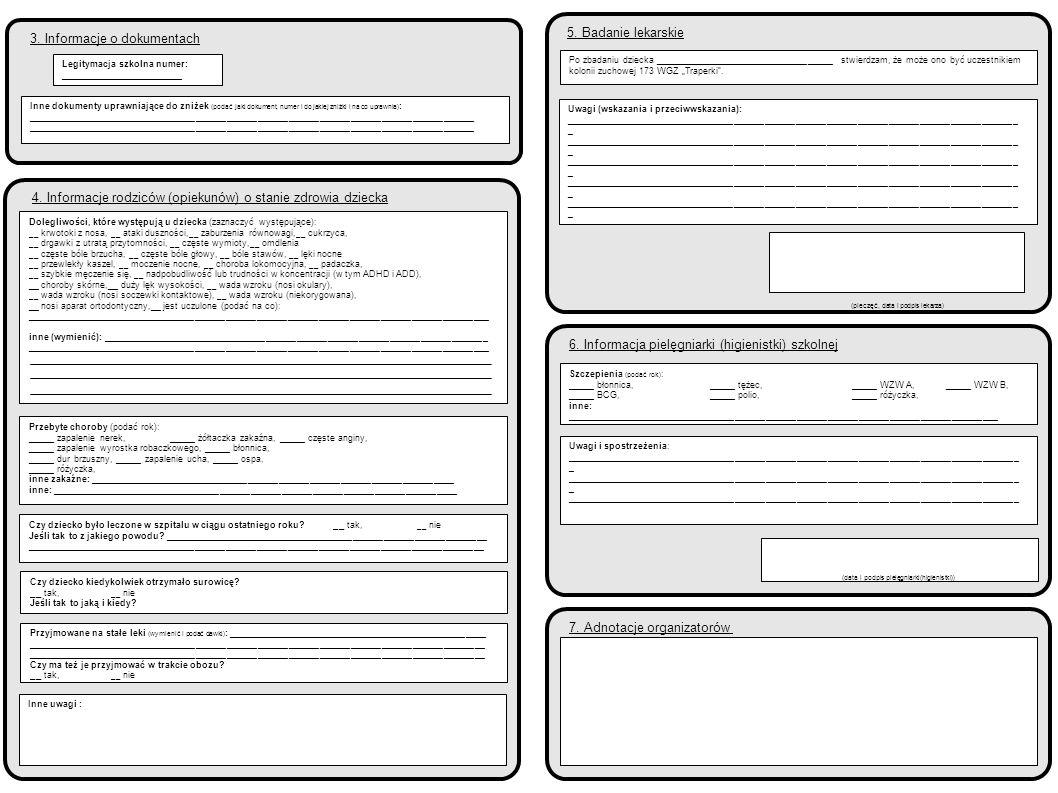 3. Informacje o dokumentach Legitymacja szkolna numer: ________________________ Inne dokumenty uprawniające do zniżek (podać jaki dokument, numer i do