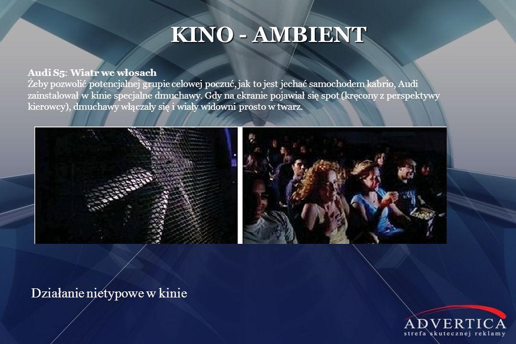KINO - AMBIENT Działanie nietypowe w kinie Audi S5: Wiatr we włosach Żeby pozwolić potencjalnej grupie celowej poczuć, jak to jest jechać samochodem k