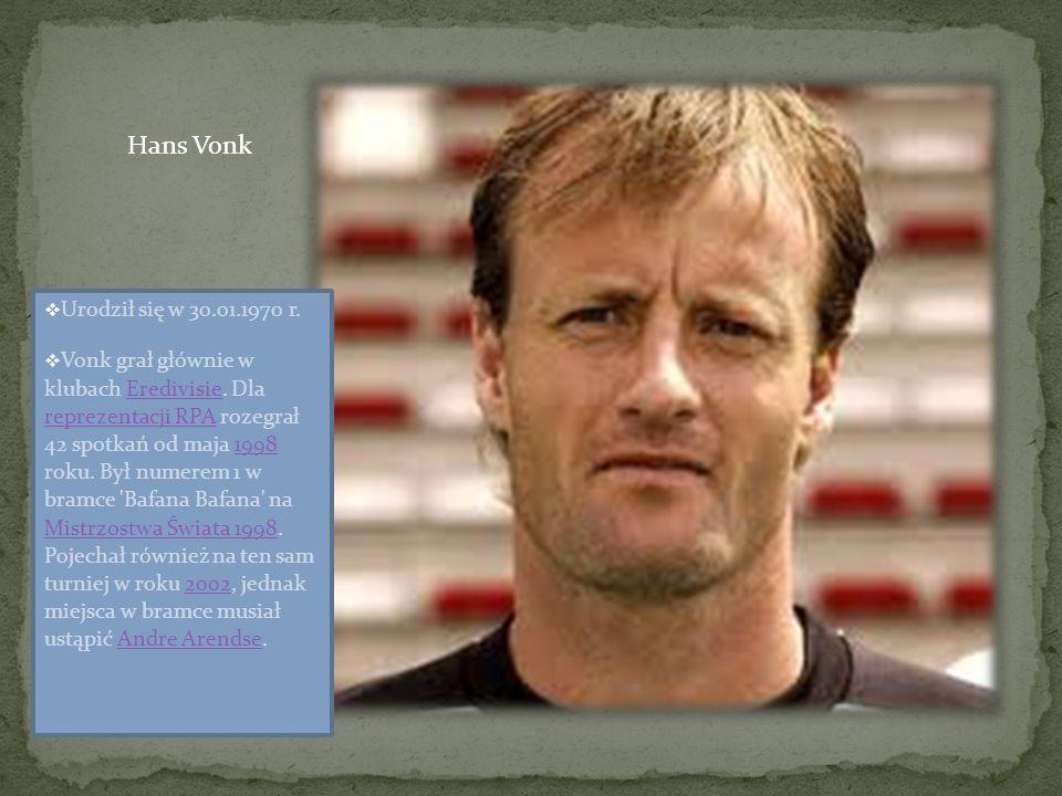 Urodził się w 30.01.1970 r.Vonk grał głównie w klubach Eredivisie.