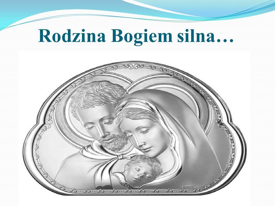 Rodzina Bogiem silna…