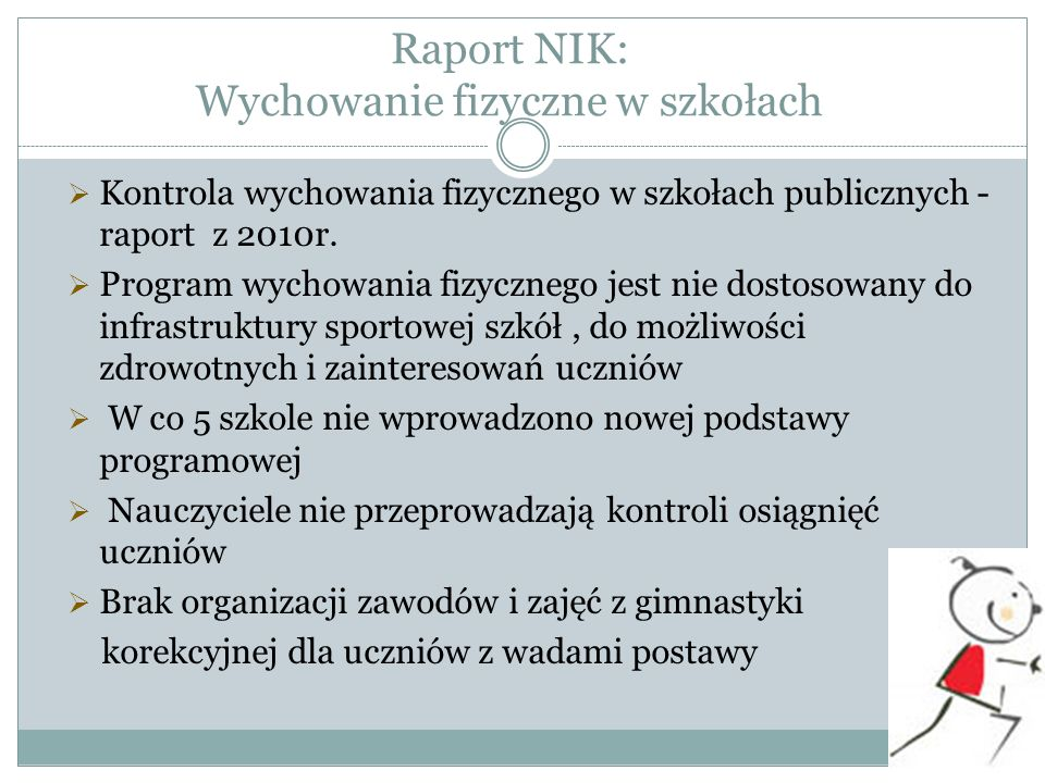 Raport NIK: Wychowanie fizyczne w szkołach Kontrola wychowania fizycznego w szkołach publicznych - raport z 2010r. Program wychowania fizycznego jest