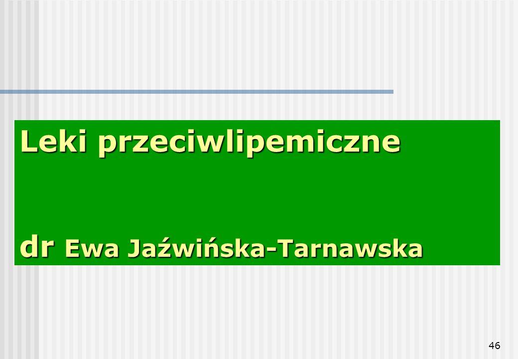 46 Leki przeciwlipemiczne dr Ewa Jaźwińska-Tarnawska