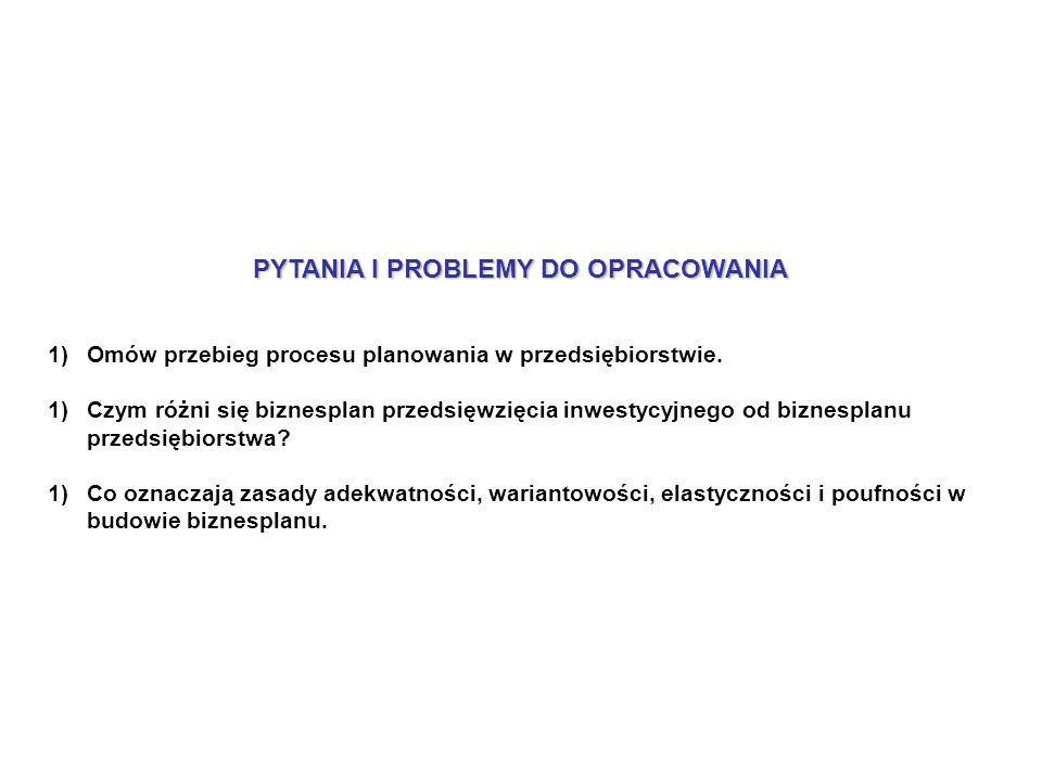 PYTANIA I PROBLEMY DO OPRACOWANIA 1)Omów przebieg procesu planowania w przedsiębiorstwie.