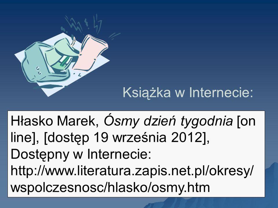 Hłasko Marek, Ósmy dzień tygodnia [on line], [dostęp 19 września 2012], Dostępny w Internecie: http://www.literatura.zapis.net.pl/okresy/ wspolczesnos
