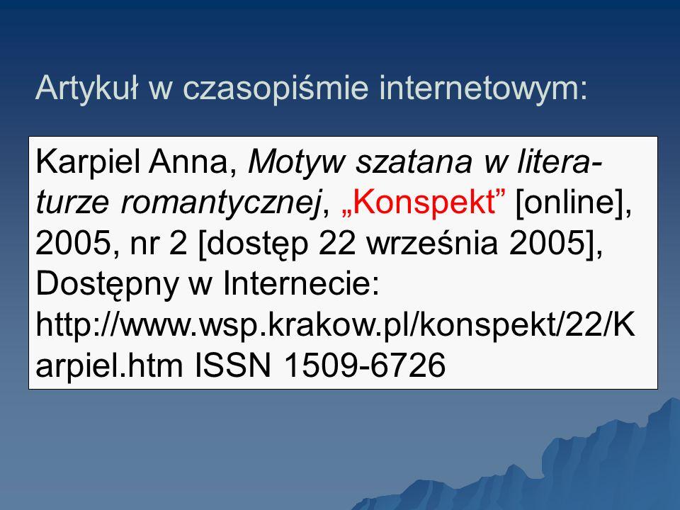 Karpiel Anna, Motyw szatana w litera- turze romantycznej, Konspekt [online], 2005, nr 2 [dostęp 22 września 2005], Dostępny w Internecie: http://www.w