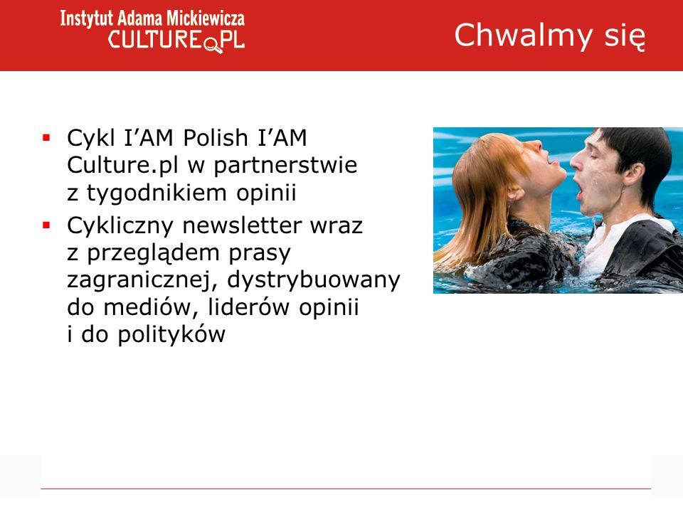 Chwalmy się Cykl IAM Polish IAM Culture.pl w partnerstwie z tygodnikiem opinii Cykliczny newsletter wraz z przeglądem prasy zagranicznej, dystrybuowany do mediów, liderów opinii i do polityków