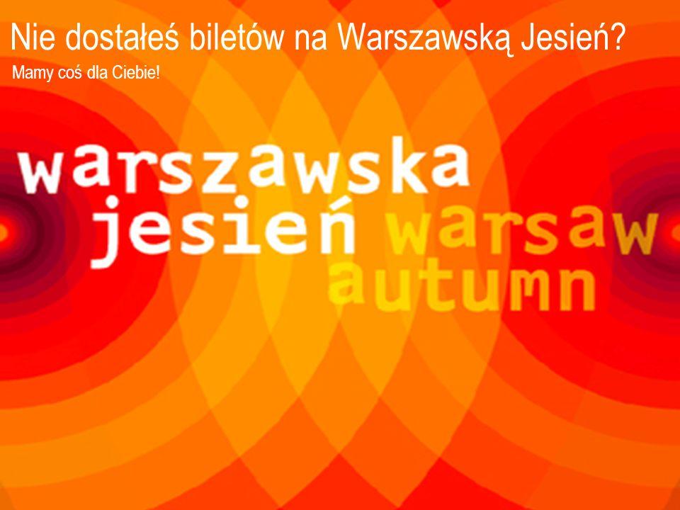 Nie dostałeś biletów na Warszawską Jesień? Mamy coś dla Ciebie!