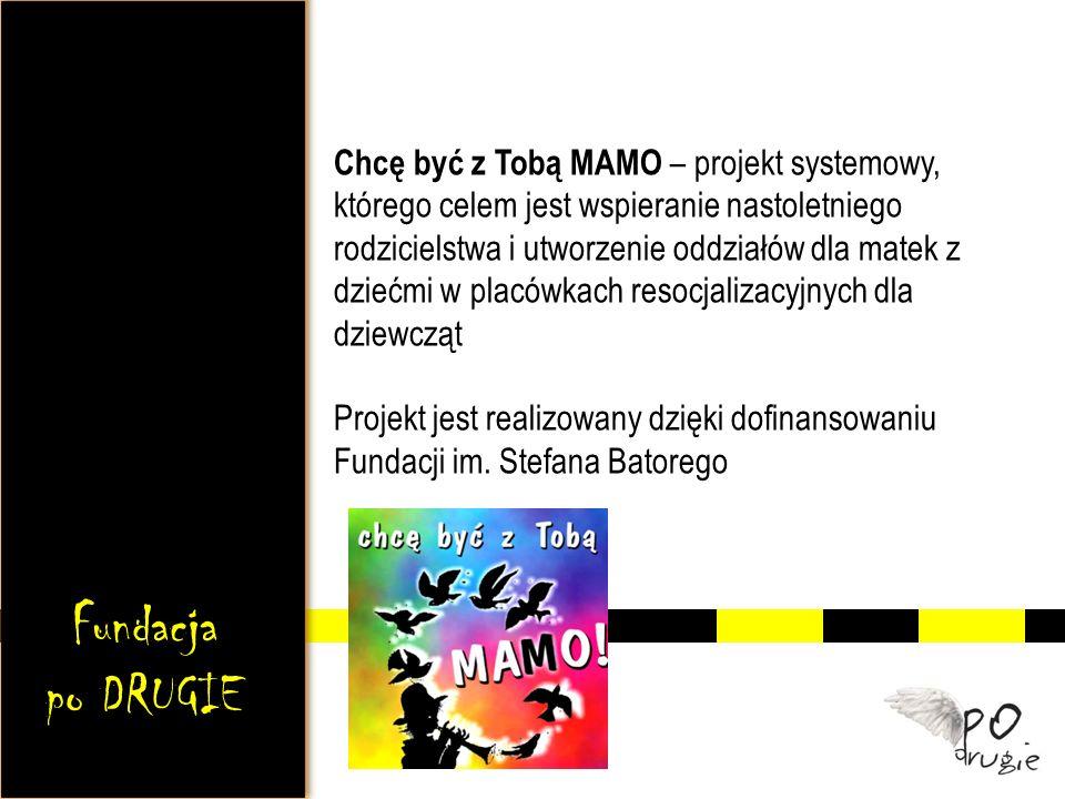 Chcę być z Tobą MAMO – projekt systemowy, którego celem jest wspieranie nastoletniego rodzicielstwa i utworzenie oddziałów dla matek z dziećmi w placó
