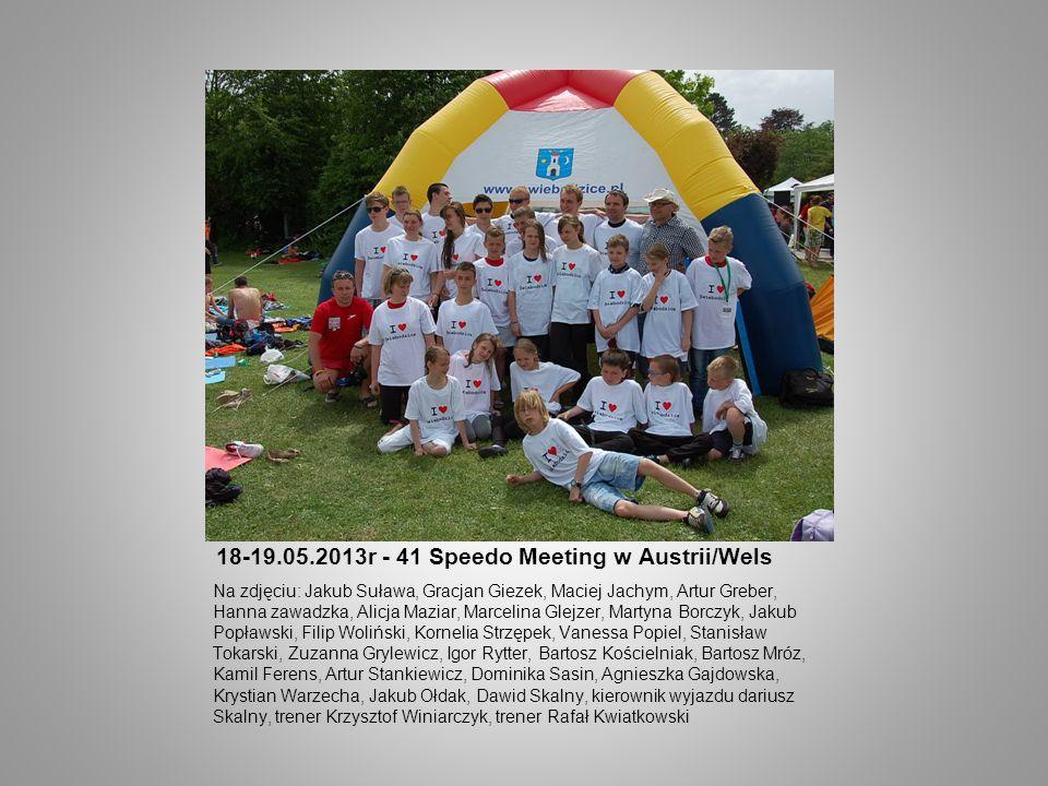 18-19.05.2013r - 41 Speedo Meeting w Austrii/Wels Na zdjęciu: Jakub Suława, Gracjan Giezek, Maciej Jachym, Artur Greber, Hanna zawadzka, Alicja Maziar