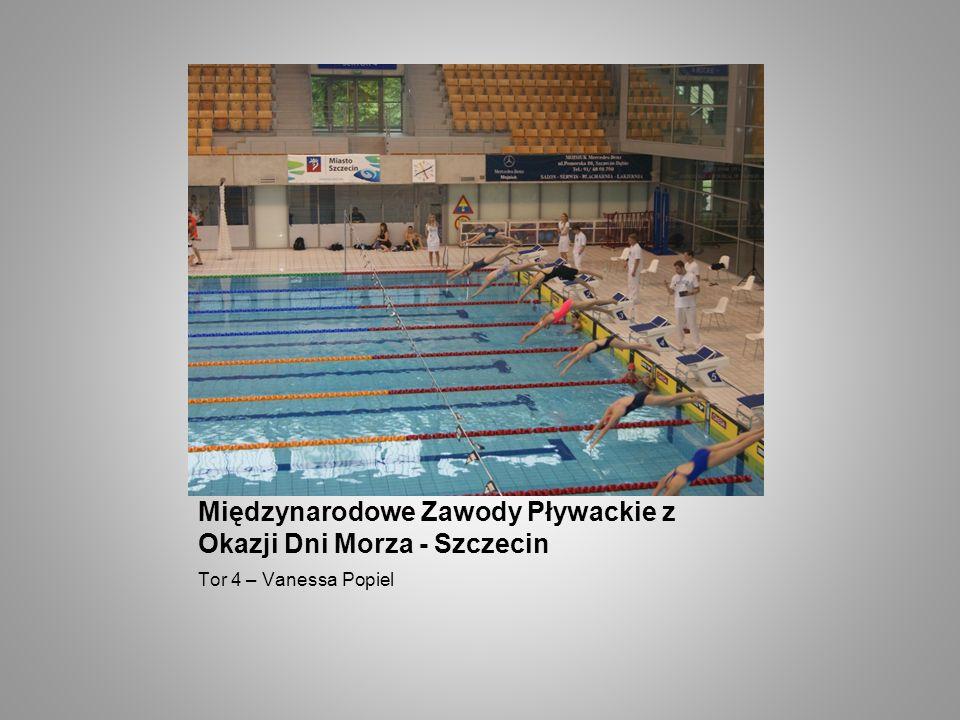 Międzynarodowe Zawody Pływackie z Okazji Dni Morza - Szczecin Tor 4 – Vanessa Popiel