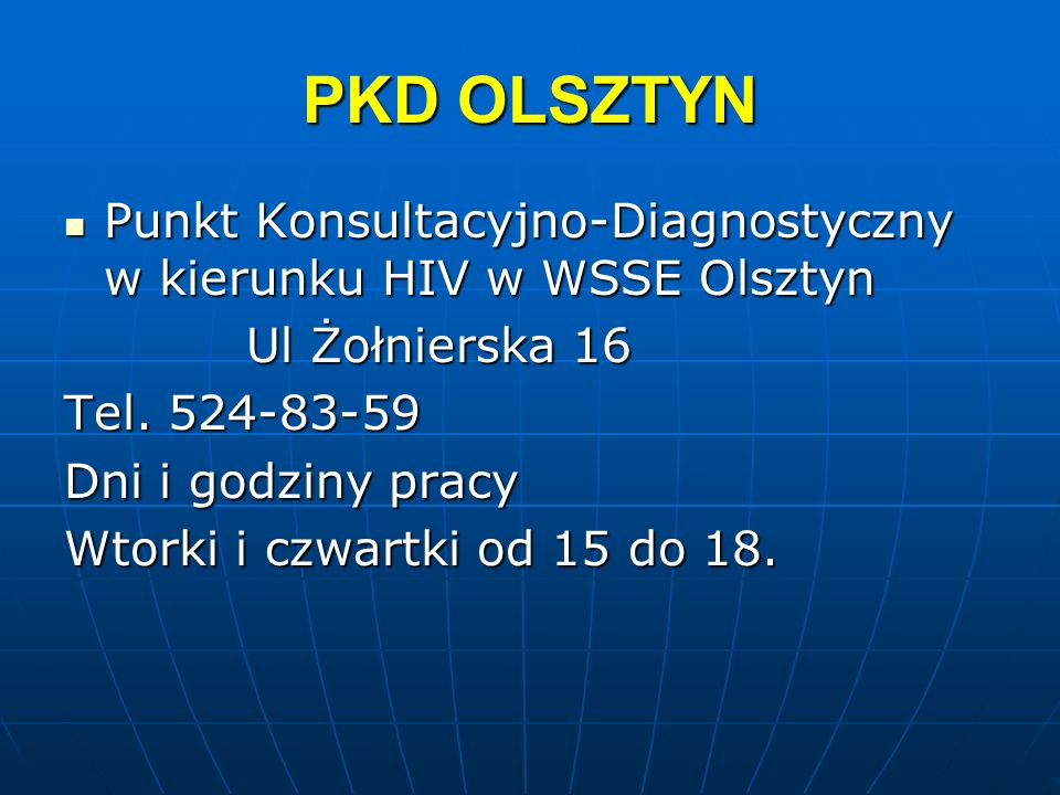 PKD OLSZTYN Punkt Konsultacyjno-Diagnostyczny w kierunku HIV w WSSE Olsztyn Punkt Konsultacyjno-Diagnostyczny w kierunku HIV w WSSE Olsztyn Ul Żołnier